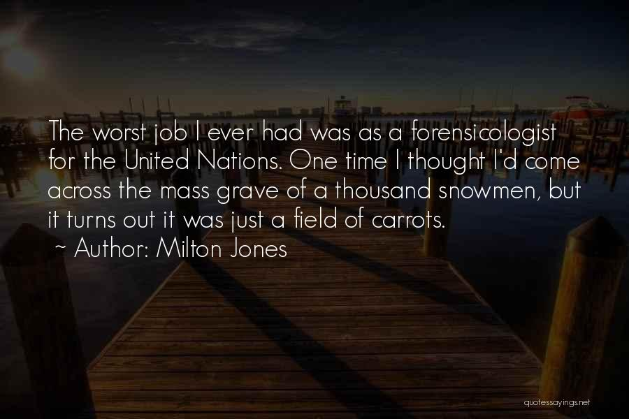 Funny Job Quotes By Milton Jones