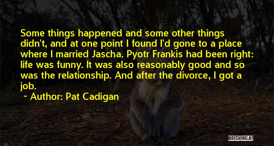 Funny Job Quotes By Pat Cadigan