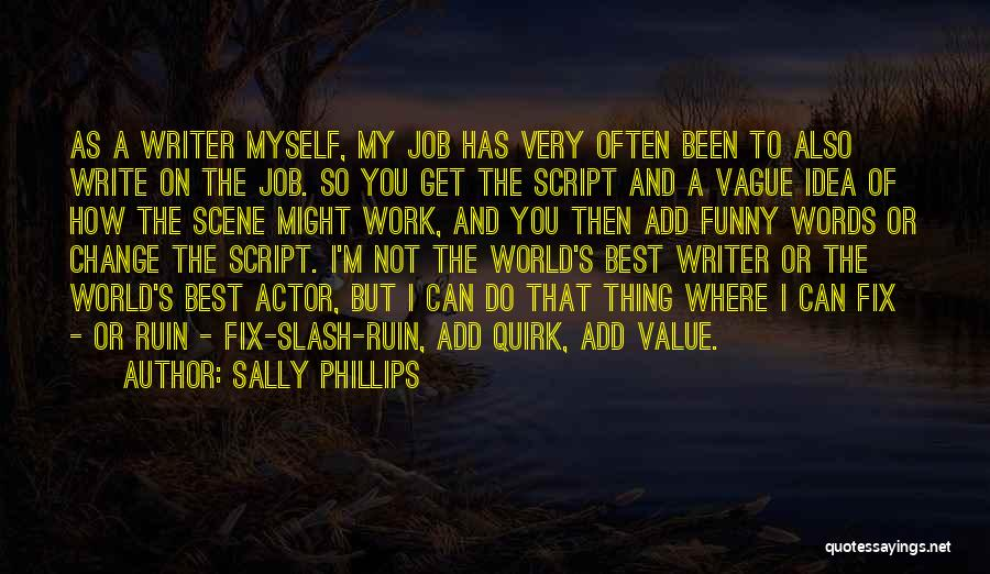 Funny Job Quotes By Sally Phillips