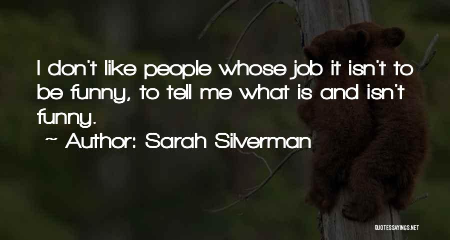 Funny Job Quotes By Sarah Silverman