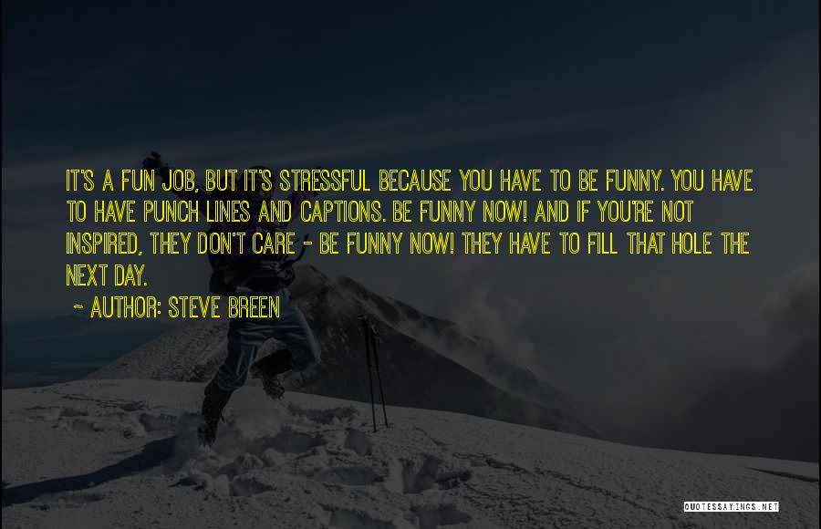 Funny Job Quotes By Steve Breen