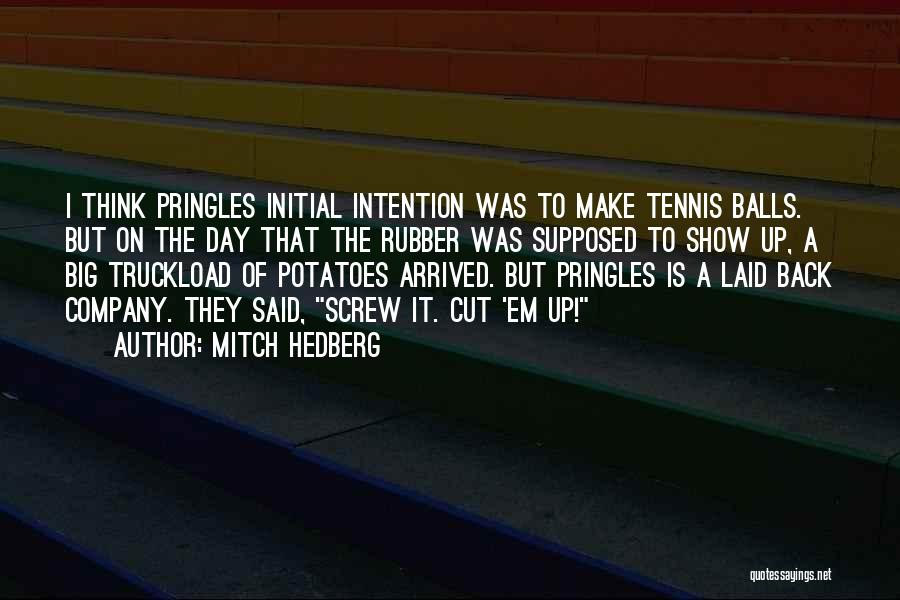 Funny Laid Back Quotes By Mitch Hedberg
