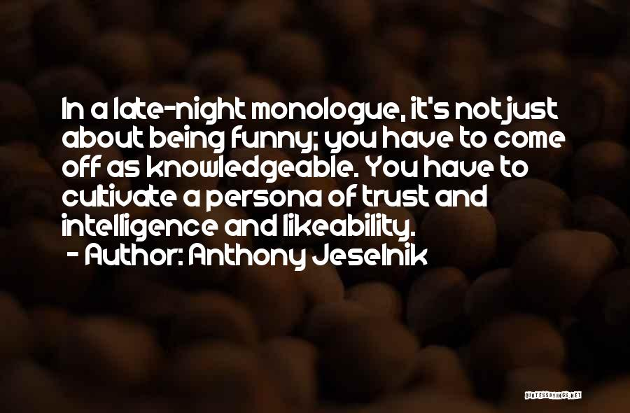 Funny Late Night Quotes By Anthony Jeselnik