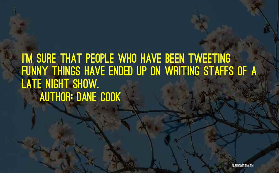 Funny Late Night Quotes By Dane Cook