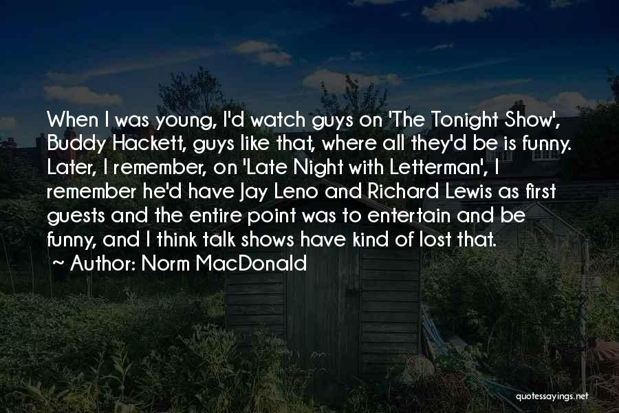 Funny Late Night Quotes By Norm MacDonald