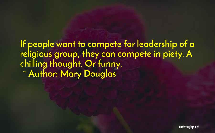 Funny Leadership Quotes By Mary Douglas