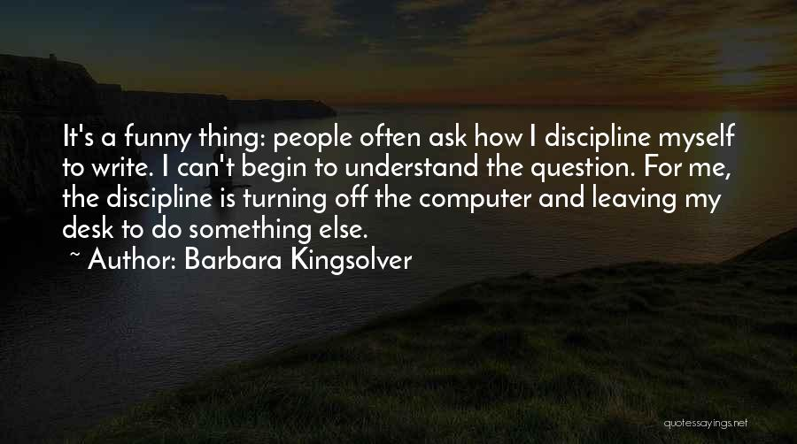 Funny Leaving Quotes By Barbara Kingsolver