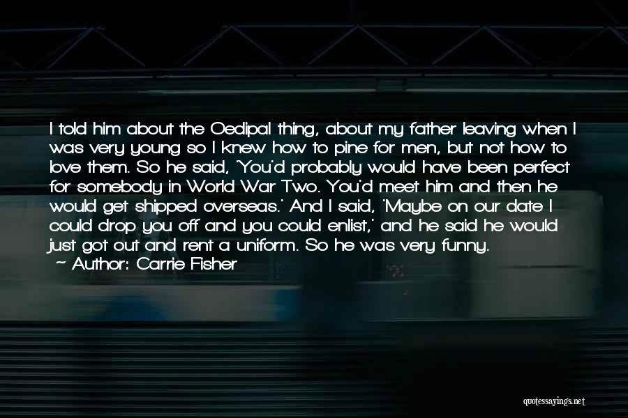 Funny Leaving Quotes By Carrie Fisher