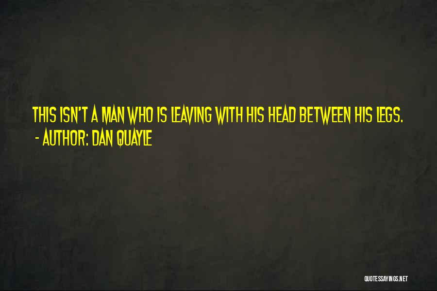 Funny Leaving Quotes By Dan Quayle