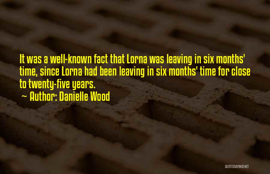 Funny Leaving Quotes By Danielle Wood