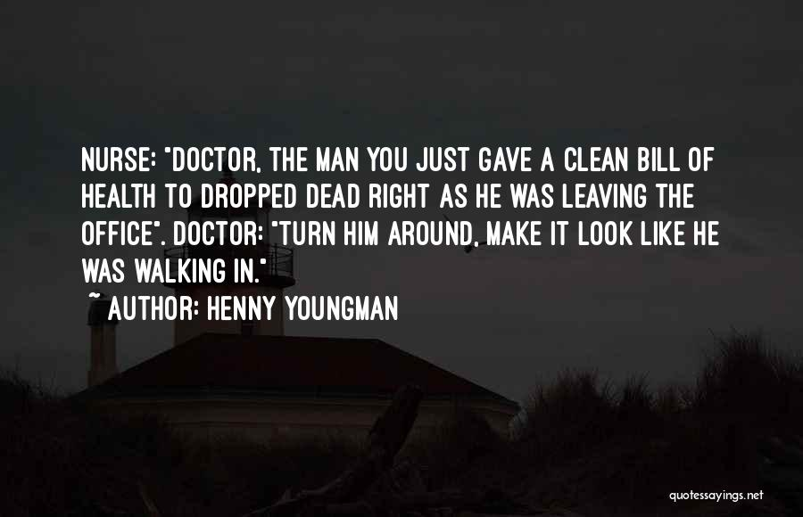 Funny Leaving Quotes By Henny Youngman