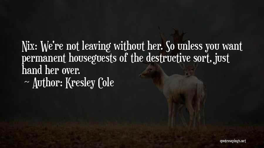 Funny Leaving Quotes By Kresley Cole