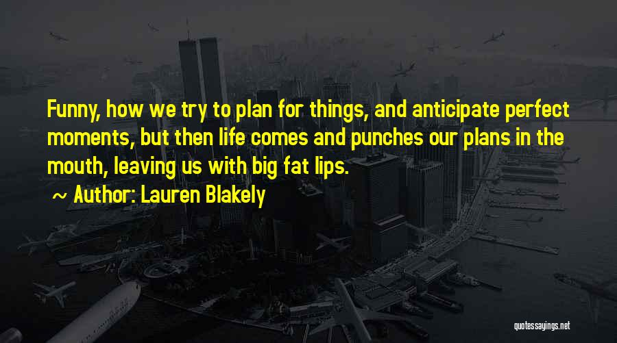 Funny Leaving Quotes By Lauren Blakely
