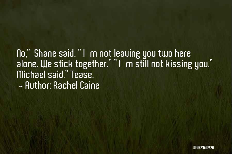 Funny Leaving Quotes By Rachel Caine
