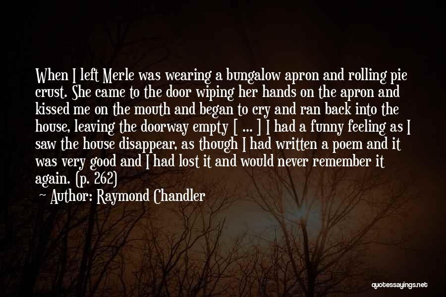 Funny Leaving Quotes By Raymond Chandler