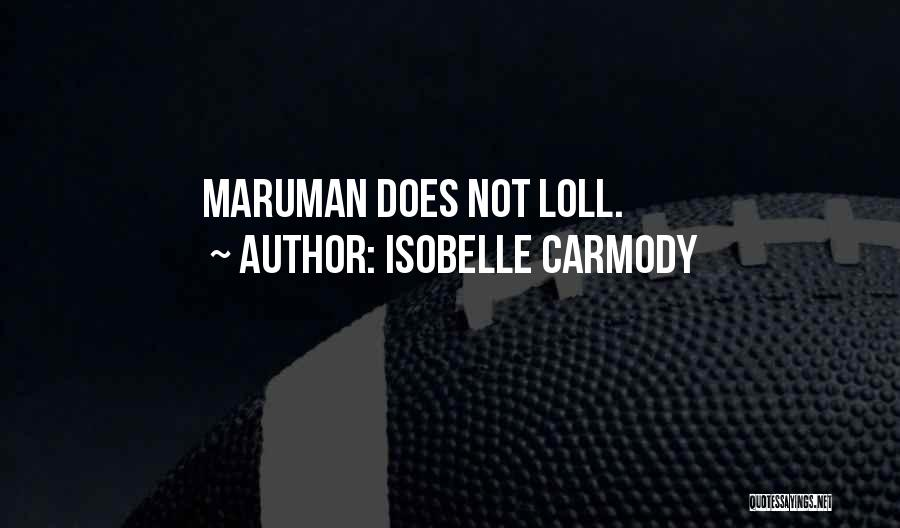 Funny Lol Cat Quotes By Isobelle Carmody