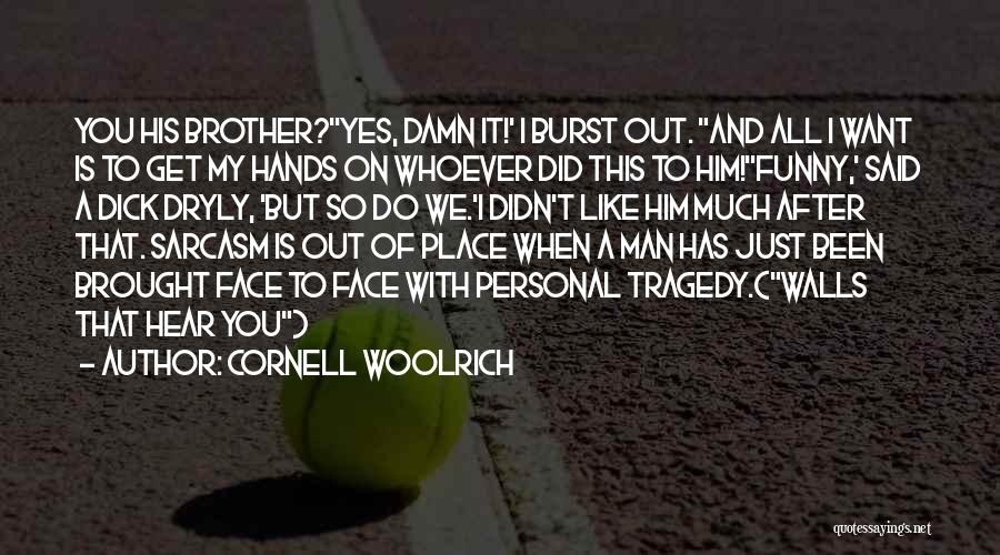 Funny Man U Quotes By Cornell Woolrich