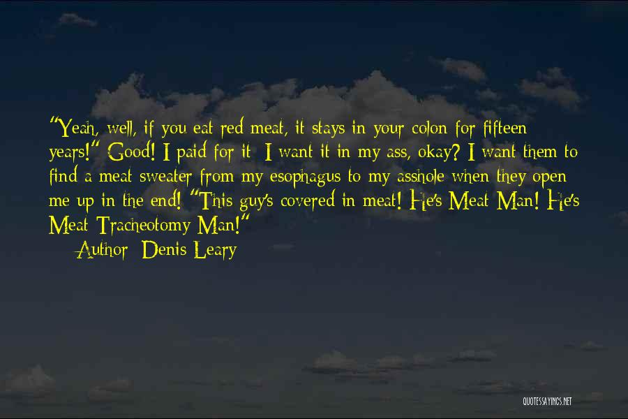 Funny Man U Quotes By Denis Leary