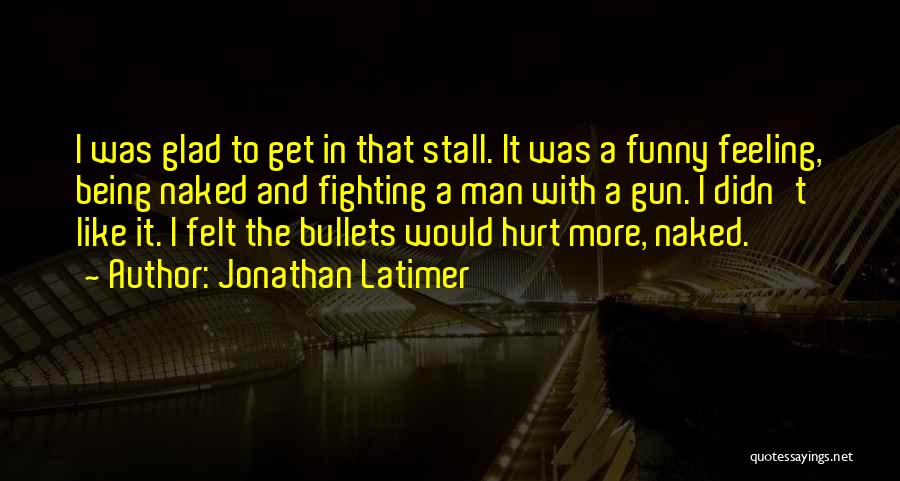 Funny Man U Quotes By Jonathan Latimer