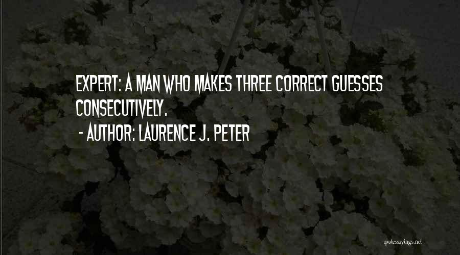 Funny Man U Quotes By Laurence J. Peter