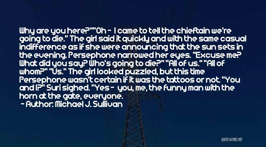 Funny Man U Quotes By Michael J. Sullivan
