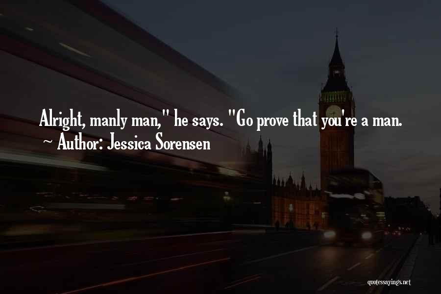 Funny Manly Quotes By Jessica Sorensen