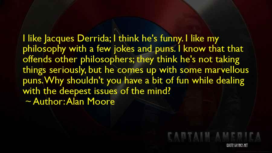 Funny Mind Quotes By Alan Moore