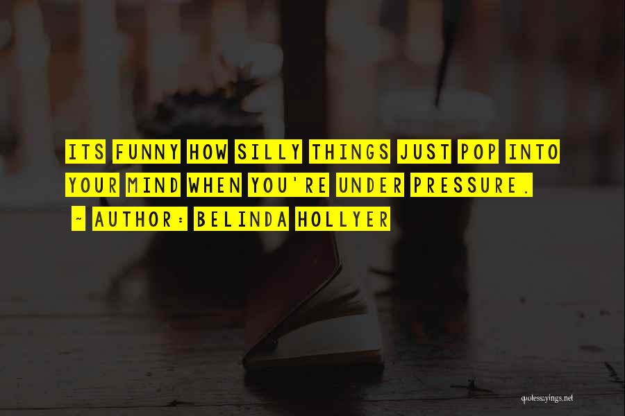 Funny Mind Quotes By Belinda Hollyer