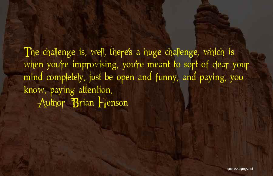Funny Mind Quotes By Brian Henson