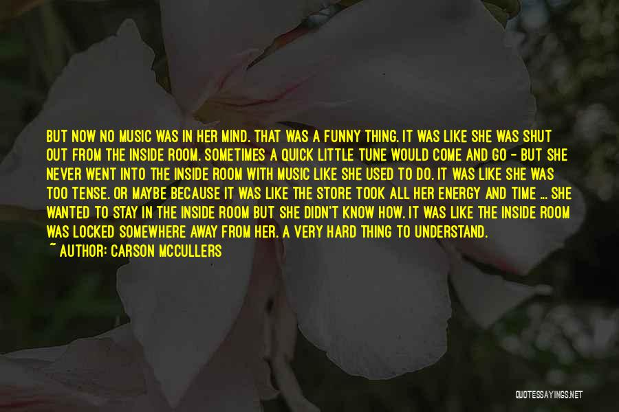Funny Mind Quotes By Carson McCullers
