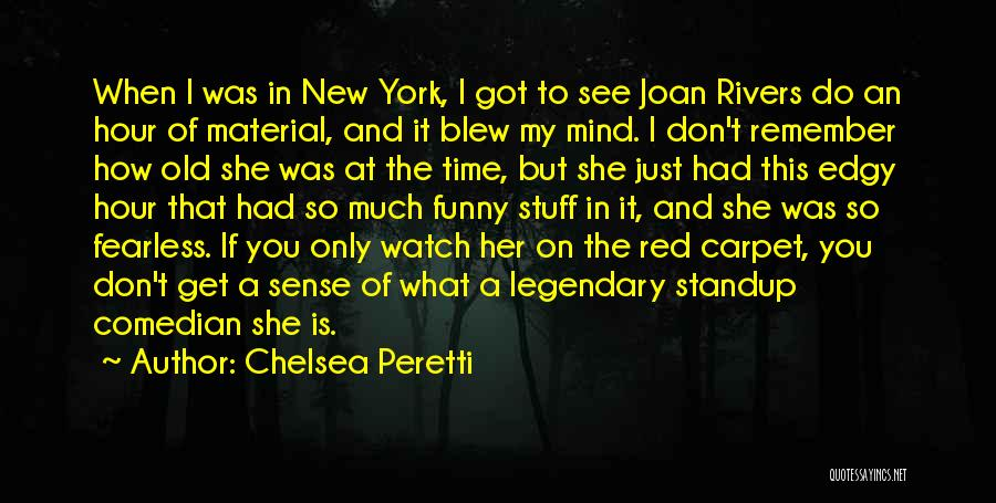 Funny Mind Quotes By Chelsea Peretti