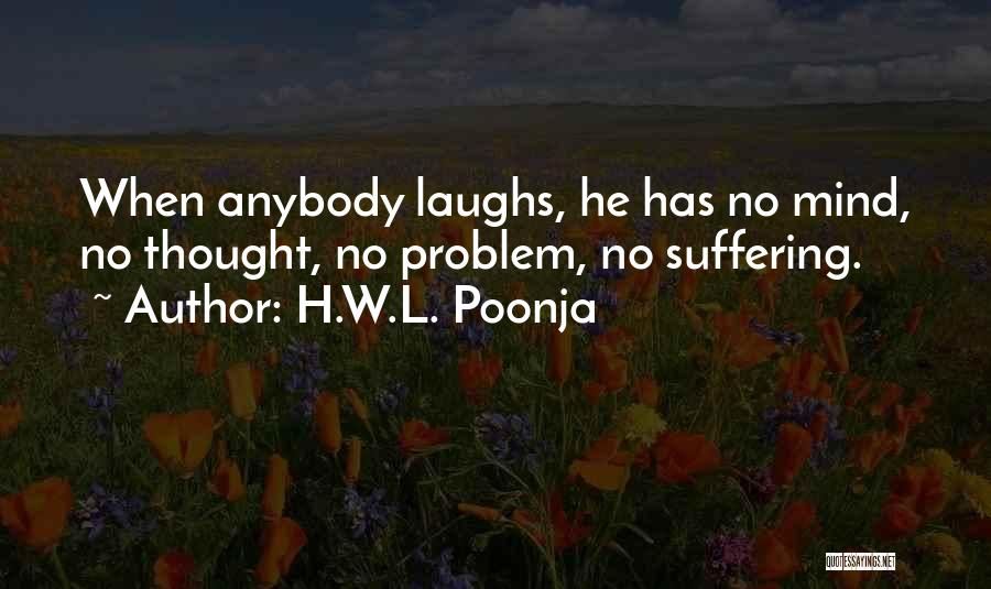 Funny Mind Quotes By H.W.L. Poonja