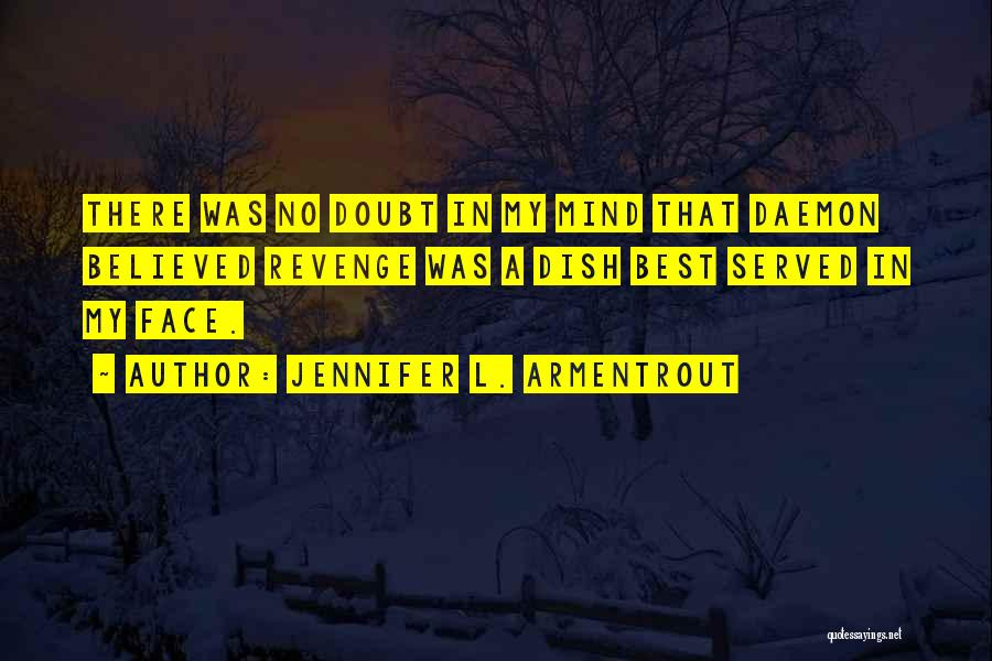 Funny Mind Quotes By Jennifer L. Armentrout