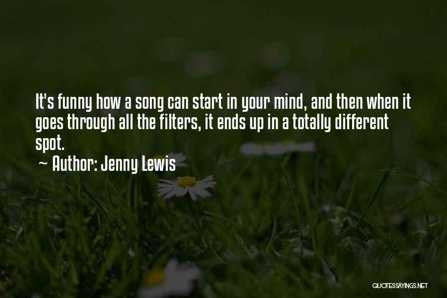 Funny Mind Quotes By Jenny Lewis