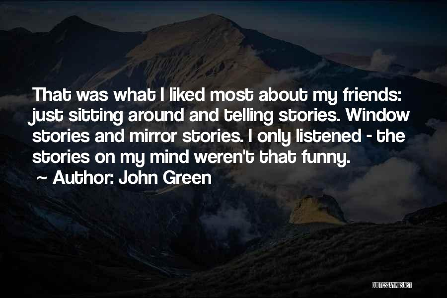 Funny Mind Quotes By John Green