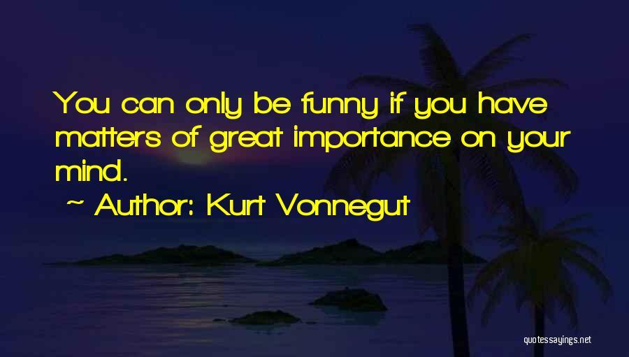 Funny Mind Quotes By Kurt Vonnegut
