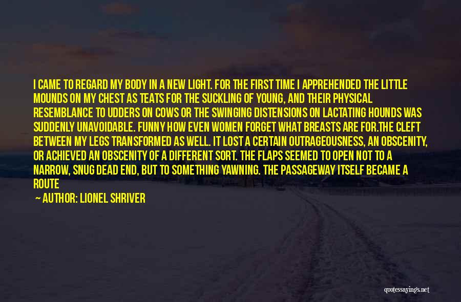 Funny Mind Quotes By Lionel Shriver