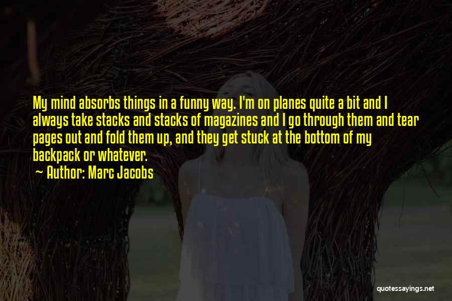 Funny Mind Quotes By Marc Jacobs