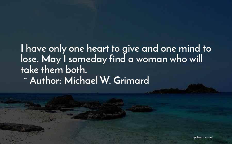 Funny Mind Quotes By Michael W. Grimard