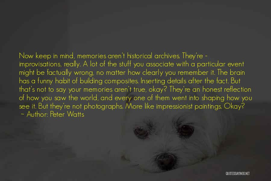 Funny Mind Quotes By Peter Watts