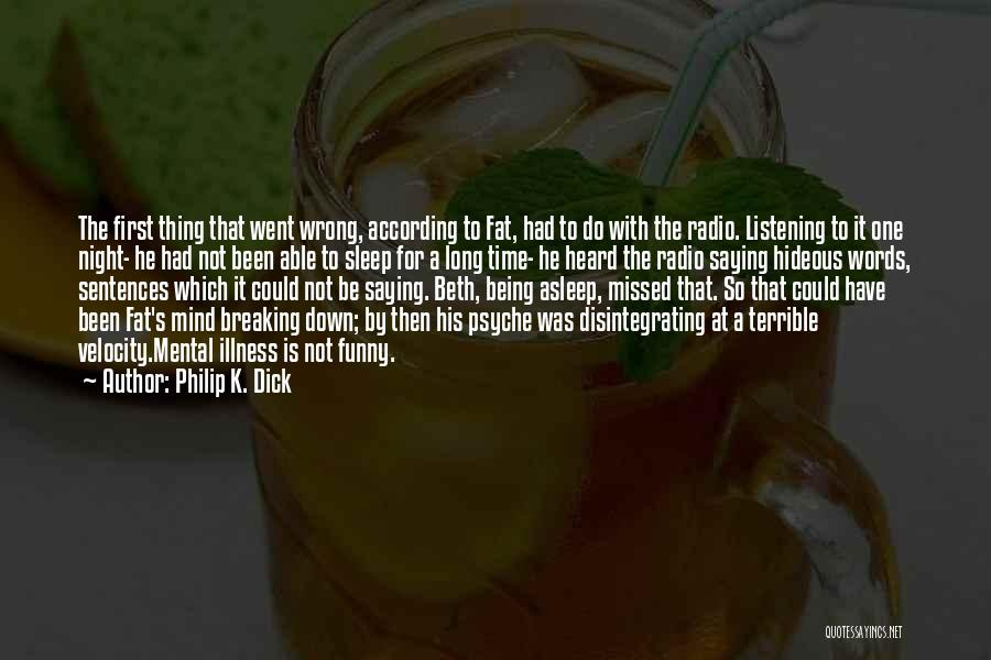 Funny Mind Quotes By Philip K. Dick