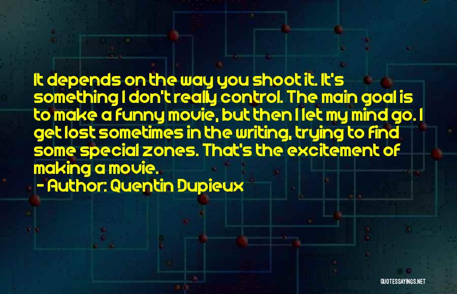 Funny Mind Quotes By Quentin Dupieux