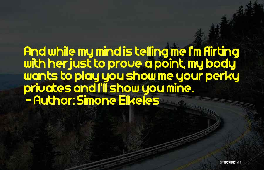 Funny Mind Quotes By Simone Elkeles