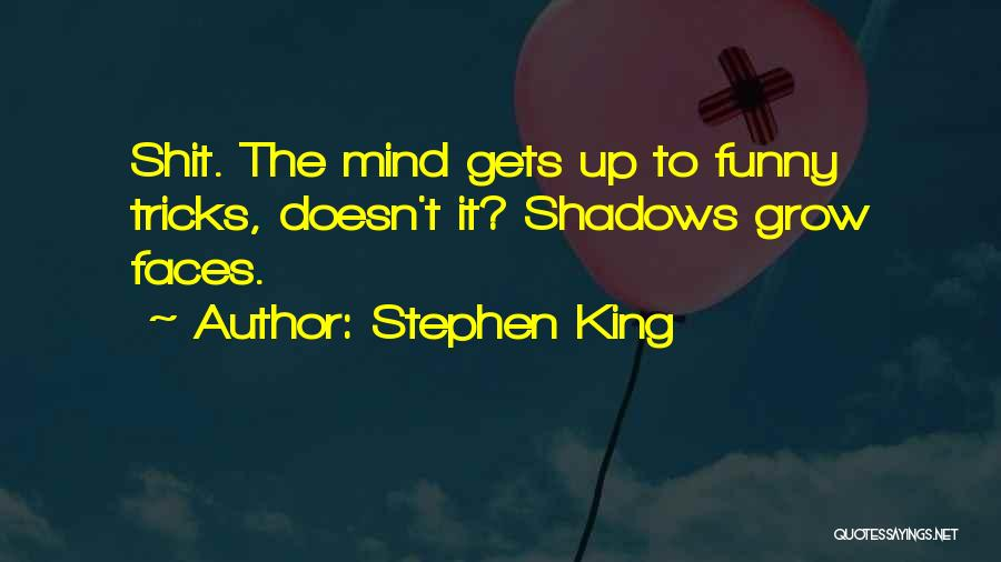 Funny Mind Quotes By Stephen King