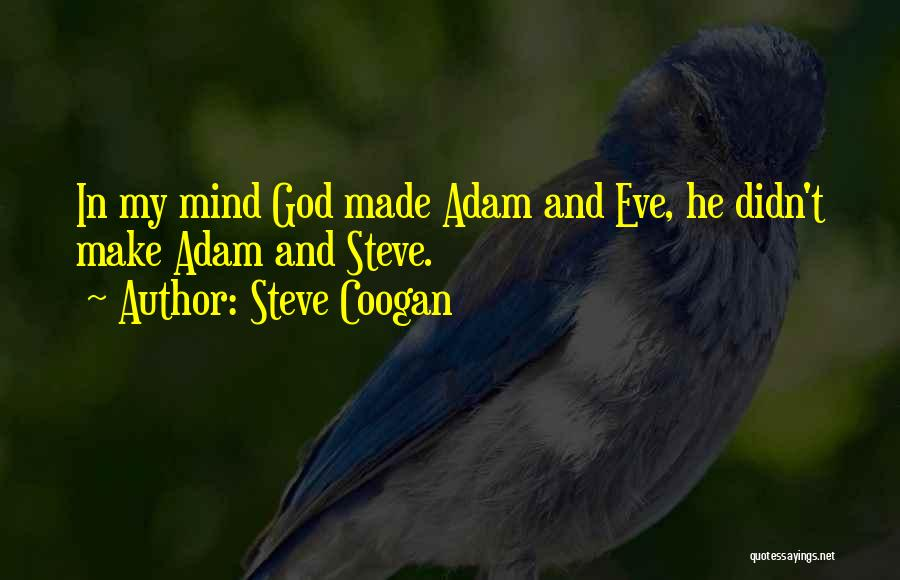 Funny Mind Quotes By Steve Coogan
