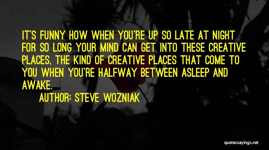 Funny Mind Quotes By Steve Wozniak