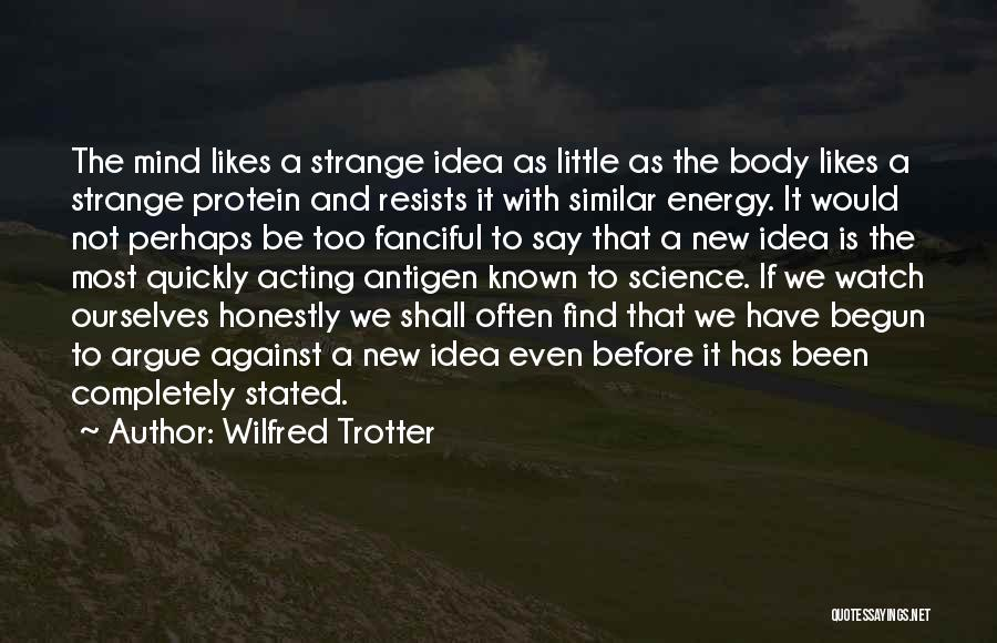 Funny Mind Quotes By Wilfred Trotter