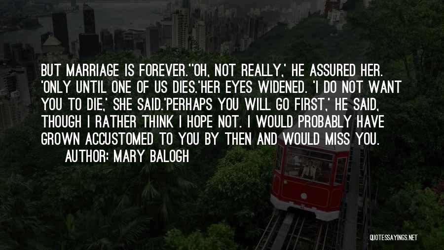 Funny Miss You Quotes By Mary Balogh