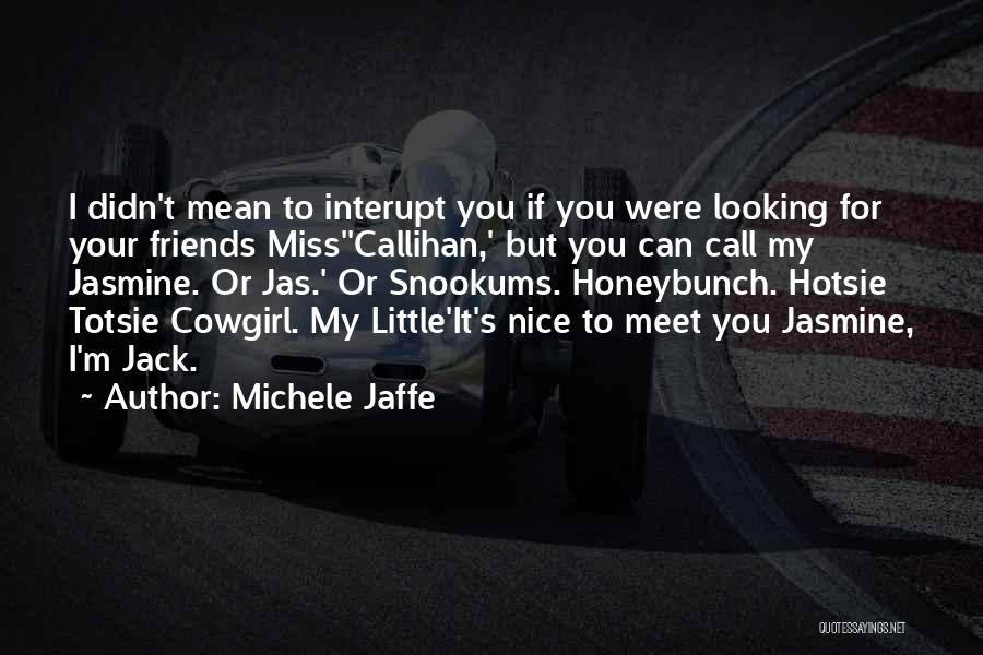 Funny Miss You Quotes By Michele Jaffe