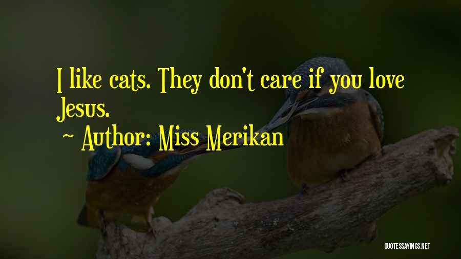 Funny Miss You Quotes By Miss Merikan